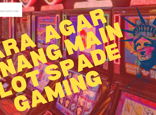 Banner Cara Agar Menang Main Slot Spade Gaming